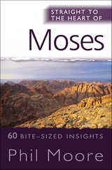 Straight to the Heart of Moses: 60 bite-sized insights