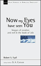 Now My Eyes Have Seen You: Images of Creation and Evil in the Book of Job