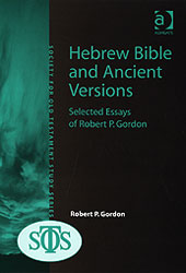 Hebrew Bible and Ancient Versions: Selected Essays of Robert P. Gordon