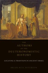 The Authors of the Deuteronomistic History: Locating a Tradition in Ancient Israel