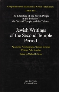 The Literature of the Jewish People in the Period of the Second Temple and the Talmud: Volume 2: Jewish Writings of the Second Temple Period: Apocrypha, Pseudepigrapha, Qumran Sectarian Writings, Philo, Josephus