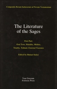 The Literature of the Jewish People in the Period of the Second Temple and the Talmud: Volume 3: Literature of the Sages: First Part: Oral Tora Halakha, Mishna, Tosefta, Talmud, External Tractates