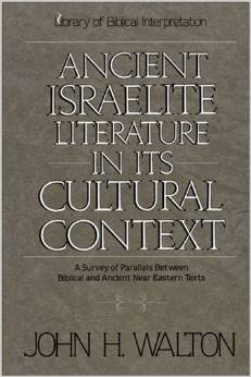 Ancient Israelite Literature in Its Cultural Context: A Survey of Parallels Between Biblical and Ancient Near Eastern Texts