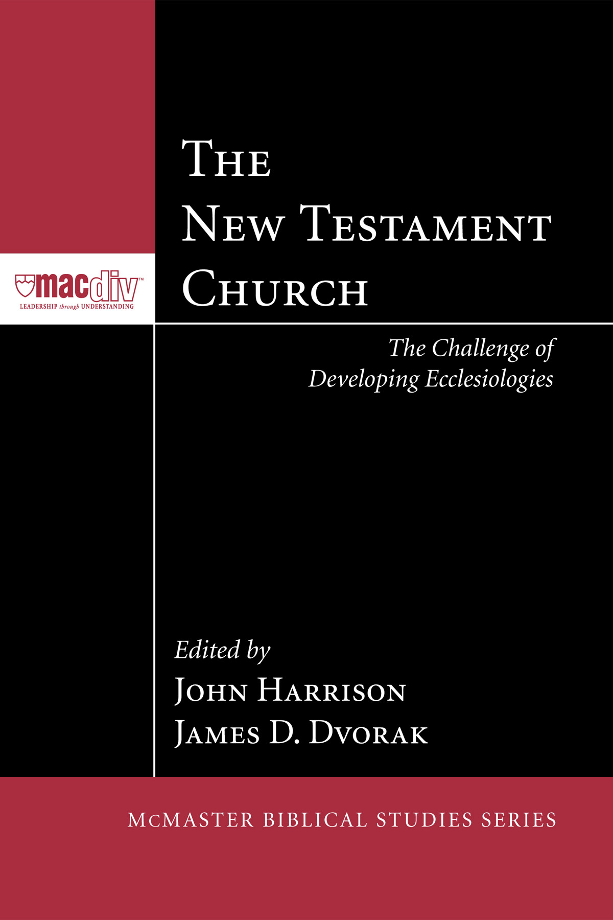 The New Testament Church: The Challenge of Developing Ecclesiologies
