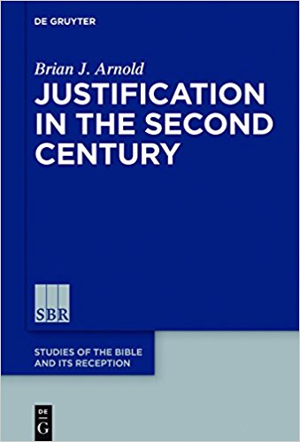 Justification in the Second Century (Studies of the Bible and Its Reception)