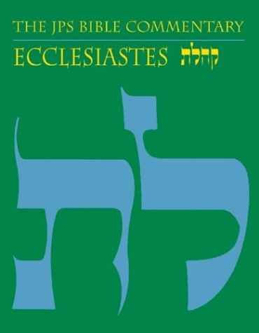 Ecclesiastes: The Traditional Hebrew Text with the New JPS Translation