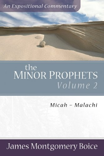 The Minor Prophets: Volume 2: Micah-Malachi