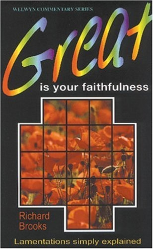 Great Is Your Faithfulness, Lamentations simply explained
