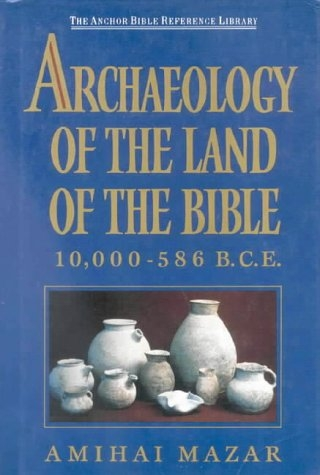 Archaeology of the Land of the Bible (Anchor Bible)