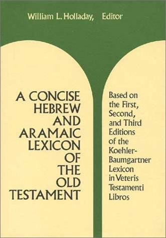 A Concise Hebrew and Aramaic Lexicon of the Old Testament: Based upon the Lexical Work of Ludwig Koehler and Walter Baumgartner