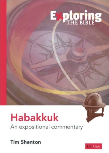 Exploring Habakkuk: An Expositional Commentary