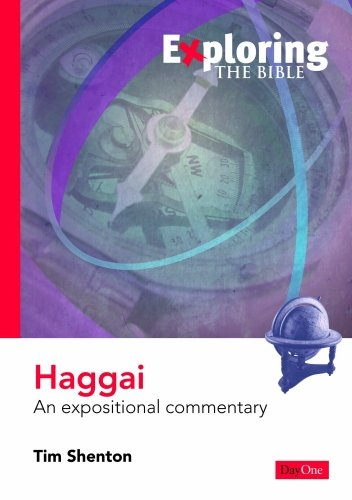 Exploring Haggai: An Expositional Commentary