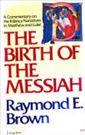 Birth of the Messiah: Commentary on the Infancy Narratives in Matthew and Luke